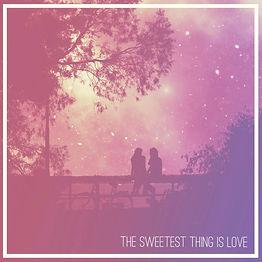 The Sweetest Thing Is Love - Zoe Konez