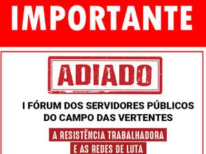 ORGANIZADORES ADIAM A REALIZAÇÃO DO I FÓRUM DOS SERVIDORES PÚBLICOS DO CAMPO DAS VERTENTES