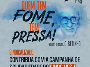 """SINDS-UFSJ LANÇA 3ª EDIÇÃO DA CAMPANHA SOLIDÁRIA """"QUEM TEM FOME TEM PRESSA"""""""