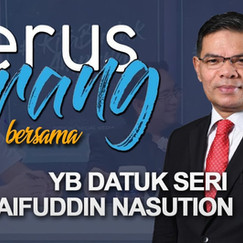 [Episod 5] TERUS TERANG bersama YB Datuk Seri Saifuddin Nasution