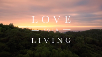 LOVE YOUR LIVING