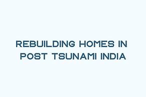 Tsunami Rehabilitation Project In Tranquebar