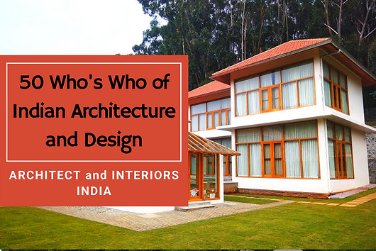 "Architect and Interiors India presents the fab 50 Indian architects with the power to change the face of the country. Read about the contributions of Benny Kuriakose in the ever-changing architectural scenario. ""Tradition and heritage must be used as a concept rather than a style, with natural materials and elements from vernacular architecture."""