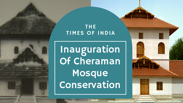 "Article in The Times of India titled ""Cheraman Majid Symbolises Kerala's Cosmopolitanism : Guv"" on the Inauguration of the conservation of Cheraman Mosque as a part of the Muziris Heritage Project."
