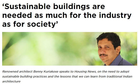 Benny Kuriakose speaks to Housing News, on the need to adopt sustainable building practices and the lessons that we can learn from traditional Indian architecture.