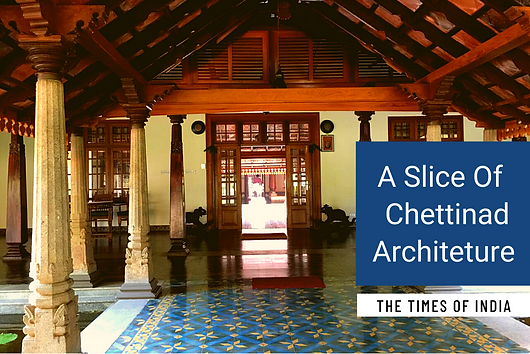 "The Times Of India writes, A concise guide to adopting Chettinad designs in homes. ""Chettiar Houses were functional, yet treasure-troves of ornate carvings and imported glass. Krithika Sukumar meets architect Benny Kuriakose, who offers some handy hints on how to add a touch Chettinad opulence to your home."""