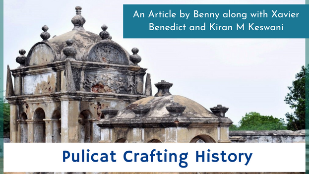 "An Article by Benny along with Xavier Benedict and Kiran M Keswani on the historic Pulicat town.Excerpt from the book ""Heritage as an Asset for Inner  - City Development"" By nai010 Publishers"