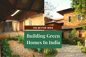Building Green Homes In India - The Better India