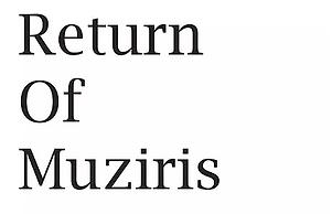 Return Of Muziris