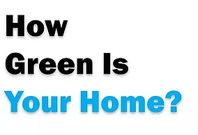 How Green Is Your Home?