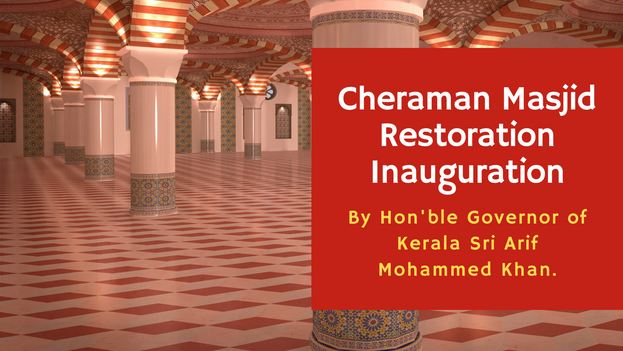Invitation to the inauguration of restoration of Cheraman Masjid to be done by Hon'ble Governor of Kerala Sri Arif Mohammed Khan. Benny Kuriakose designed and planned the restoration of this first mosque in India. This is happening after a long wait of more than 6 years of making the design. The work got delayed due to various reasons.