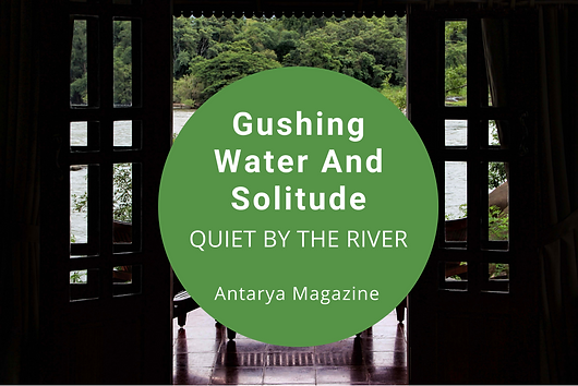 "The Antarya article talks about ""The Quiet By The River"" an eco-friendly resort designed by Benny Kuriakose."