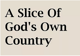 A Slice Of God's Own Country