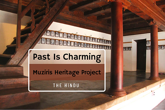 Suganthy Krishnamachari, from The Hindu, talks with Benny Kuriakose about Muziris Heritage Project. The article highlights the increasing importance of heritage and vernacular architecture.