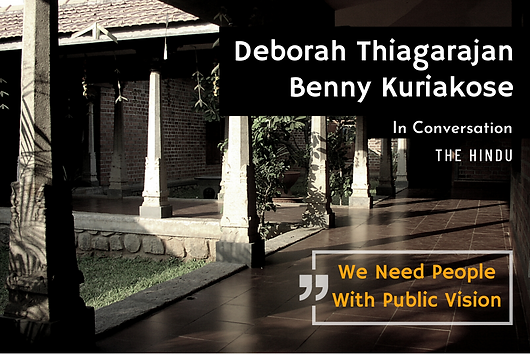 A conversation between Deborah Thiagarajan, founder director of DakshinaChitra and Benny Kuriakose, on the growing need of exposing the present generation to their heritage, culture and art, published in The Hindu