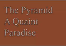 The Pyramid - A Quaint Paradise