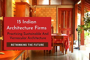 15 Indian Architecture Firms Practicing Sustainable Architecture