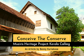 Benny Kuriakose writes about the Muziris Heritage Project and some of the concepts behind the same emphasizing on the aspects of cultural tourism.Muziris Heritage Project: Kerala Calling