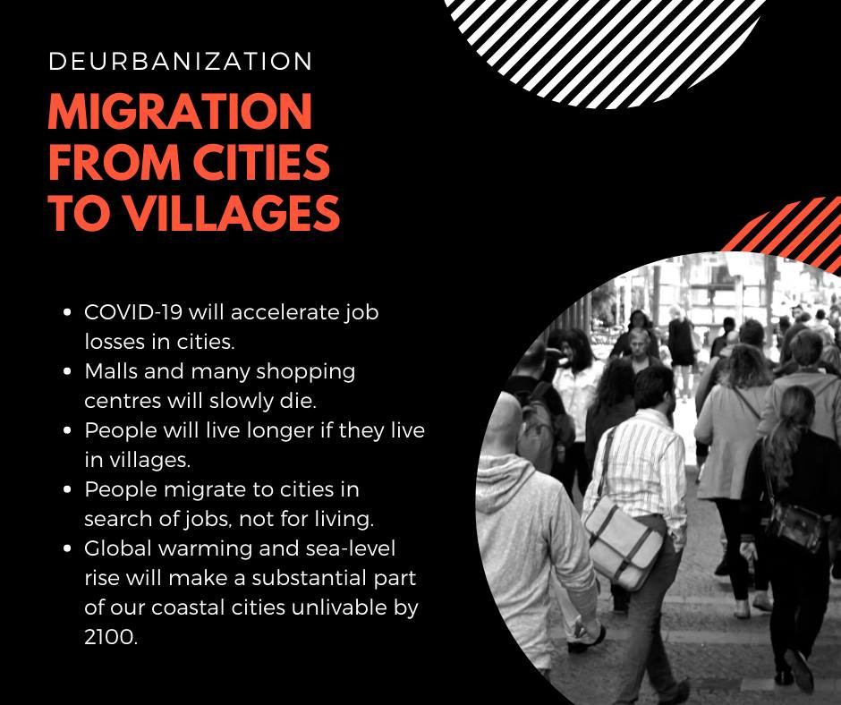 DEURBANIZATION - MIGRATION FROM CITIES TO VILLAGES ARE GOING TO HAPPEN