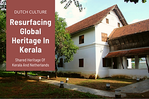 Shared Heritage Of Kerala And Netherlands - Dutch Culture