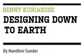 Benny Kuriakose Designing Down To Earth