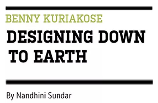 In this article in Antarya, Nandhini Sundar talks about the works of Benny Kuriakose being down to Earth.