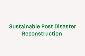 Sustainable Post Disaster Reconstruction And The Role of Architects