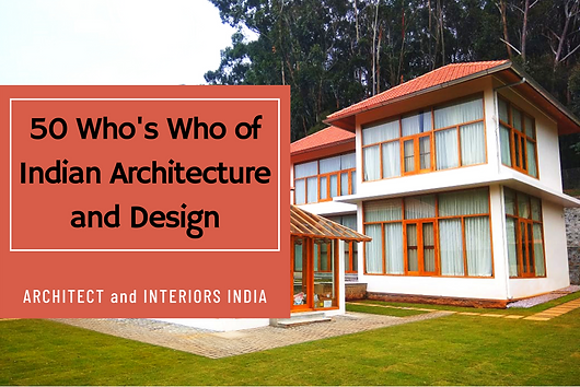 """Architect and Interiors India presents the fab 50 Indian architects with the power to change the face of the country. Read about the contributions of Benny Kuriakose in the ever-changing architectural scenario. """"Tradition and heritage must be used as a concept rather than a style, with natural materials and elements from vernacular architecture."""""""