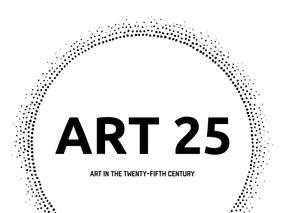 Art 25: Art in the Twenty-Fifth Century