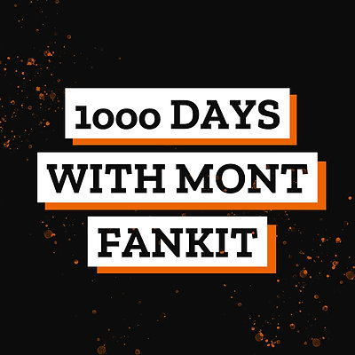 1000 DAYS with MONT FANKIT