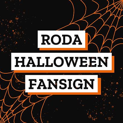 RODA HALLOWEEN DIGITAL FANSIGN