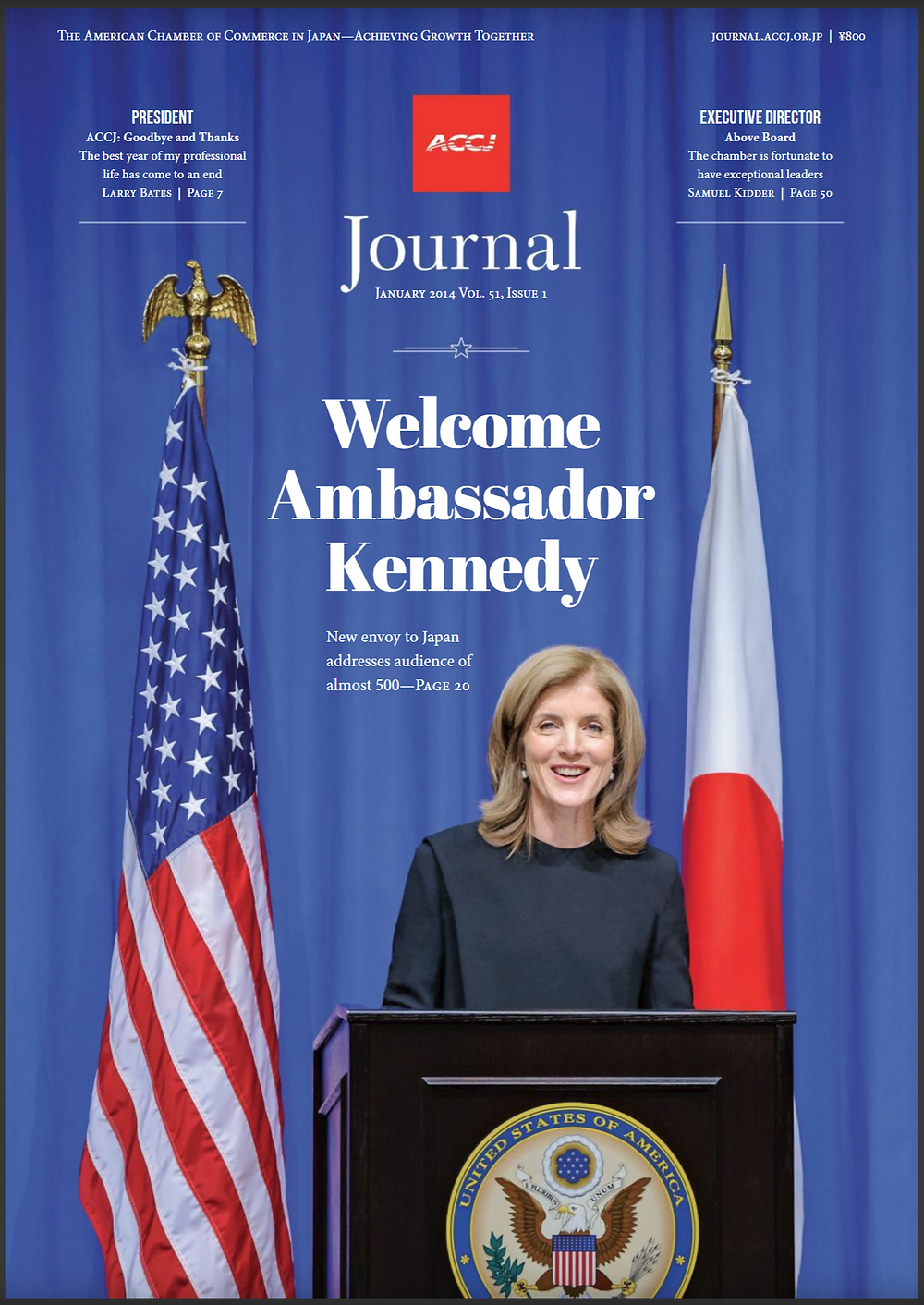 "COVER STORY | ACCJ EVENT | ENVOY January 2014 Welcome Ambassador Kennedy New envoy to Japan addresses ACCJ luncheon  By Megan Waters ACCJ Journal editor-in-chief Photos by Antony Tran Ambassador Caroline Kennedy addressed an audience of almost 500 at the ACCJ's ""Welcome Luncheon for U.S. Ambassador to Japan Caroline Kennedy."" Co-organized with the America-Japan Society, the sell-out luncheon event was held at the Hotel Okura, Tokyo on November 27.   https://journal.accj.or.jp/cover-story-accj-event-envoy/  The ACCJ - 在日米国商工会議所 http://www.accj.or.jp"