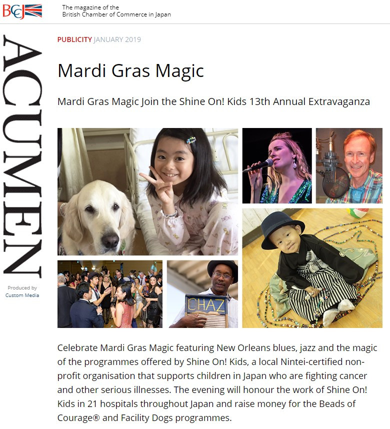 PUBLICITY JANUARY 2019  Mardi Gras Magic Mardi Gras Magic Join the Shine On! Kids 13th Annual Extravaganza  https://bccjacumen.com/mardi-gras-magic/  British Chamber of Commerce in Japan 在日英国商業会議所 https://www.bccjapan.com/
