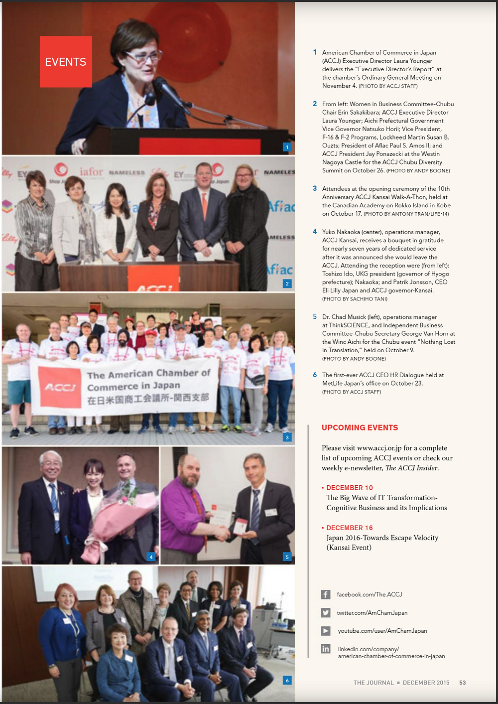 "ACCJ the Journal December 2015 - Contents Vol. 52, Issue 12 https://issuu.com/custom-media-kk/docs/12_the_journal_dec2015    The ACCJ - 在日米国商工会議所  http://www.accj.or.jp   Panelists of the ""ACCJ Panel Discussion with the Union of Kansai Governments"" held at the Ritz Carlton Osaka on Friday, October 16 2015 ​​    ​​   Attendees at the opening ceremony of the 10th Anniversary ACCJ Kansai Walk-A-Thon, held at the Canadian Academy on Rokko Island in Kobe on October 17 2015 ​​    ​​"
