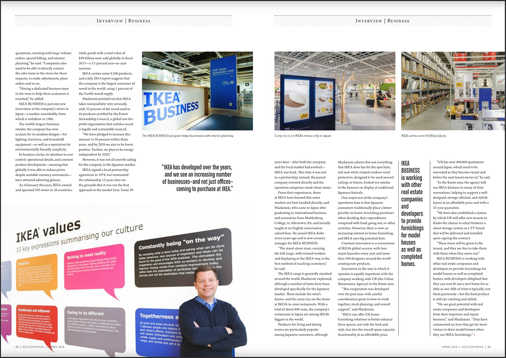 INTERVIEW | BUSINESS April 2014  Office Solutions: The IKEA Way World's largest furniture retailer offers unique new service https://journal.accj.or.jp/interview-business/  The ACCJ - 在日米国商工会議所 http://www.accj.or.jp