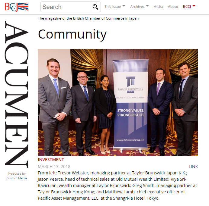 Trevor Webster, managing partner at Taylor Brunswick Japan K.K.; Jason Pearce, head of technical sales at Old Mutual Wealth Limited; Riya Sri-Raviculan, wealth manager at Taylor Brunswick; Greg Smith, managing partner at Taylor Brunswick Hong Kong; and Matthew Lamb, chief executive officer of Pacific Asset Management, LLC, at the Shangri-la Hotel, Tokyo.