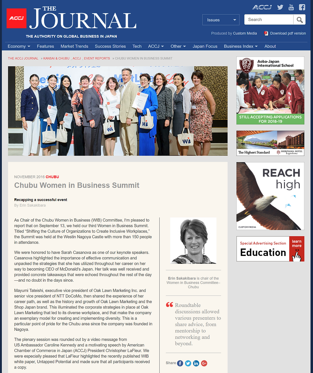 """NOVEMBER 2016CHUBU  Chubu Women in Business Summit Recapping a successful event  By Erin Sakakibara  As Chair of the Chubu Women in Business (WIB) Committee, I'm pleased to report that on September 13, we held our third Women in Business Summit. Titled """"Shifting the Culture of Organizations to Create Inclusive Workplaces,"""" the Summit was held at the Westin Nagoya Castle with more than 150 people inattendance.    https://journal.accj.or.jp/chubu-women-in-business-summit/    The ACCJ - 在日米国商工会議所  http://www.accj.or.jp"""