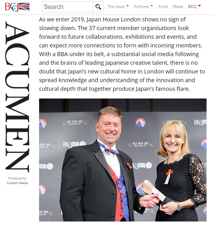 PUBLICITY JANUARY 2019  East in West Japan House London builds cultural bridge  By  Megan Casson  https://bccjacumen.com/east-in-west/  British Chamber of Commerce in Japan 在日英国商業会議所 https://www.bccjapan.com/