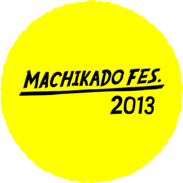 MACHIKADO FES. 2013