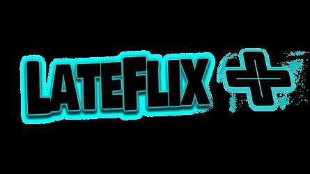 Lateflix +.png