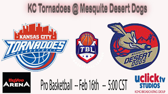 CATCH THE KC TORNADOES LIVE ON THE ROAD VS Mesquite Desert Dogs
