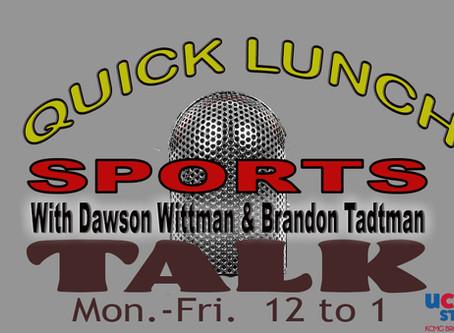 QUICK LUNCH TALK SHOW WITH BRANDON TADTMAN & DAWSON WITTMAN