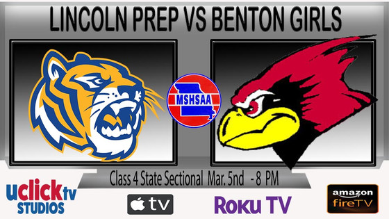 GIRLS MSHSAA STATE SECTIONAL LINCOLN COLLEGE PREP VS BENTON LIVE
