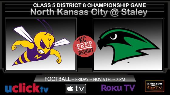 Watch Live Class 5 District 8 Championship North Kansas City @ Staley