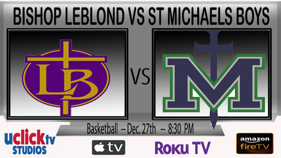 BOYS BISHOP LEBLOND VS ST MICHAELS @ LEBLOND TOURNAMENT