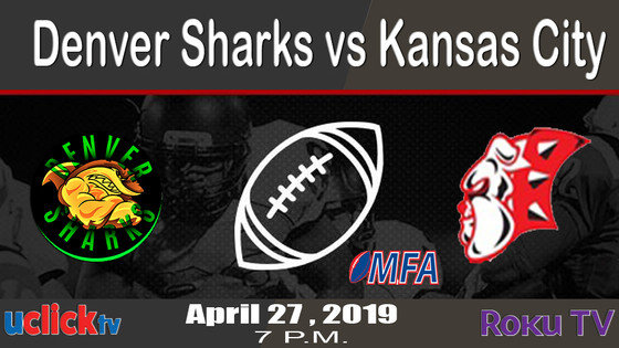 Watch Live Denver Sharks @KC Bulldogs