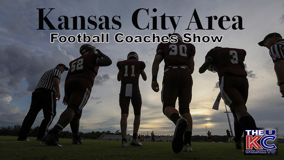 FRI. AUG. 14 KANSAS CITY AREA HIGH SCHOOL FOOTBALL SHOW