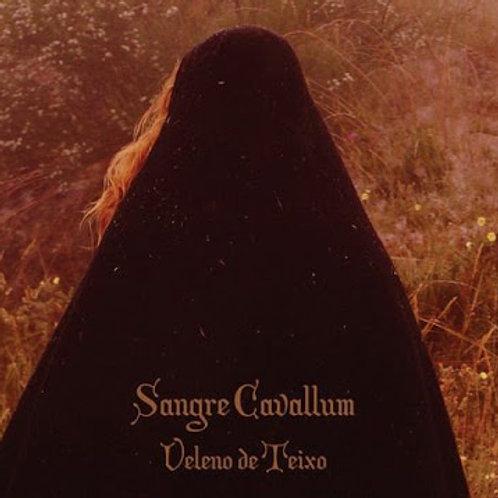 SANGRE CAVALLUM : Veleno De Teixo