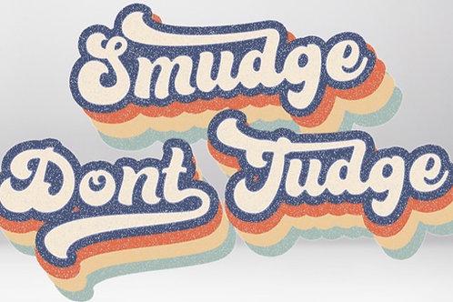 Smudge Dont Judge