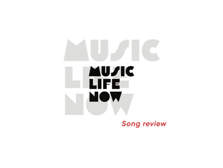 New Song Review in Music Life Now